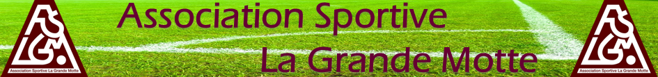 ASLGM - ASSOCIATION SPORTIVE LA GRANDE MOTTE